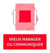 Mieux manager / communiquer